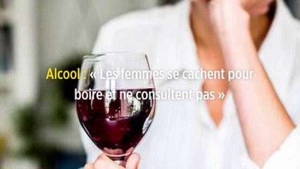 Alcool : « Les femmes se cachent pour boire et ne consultent pas »