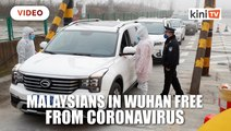 Malaysians in Wuhan free from coronavirus, healthy