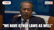 We have other laws to deal with fake news, says Muhyiddin