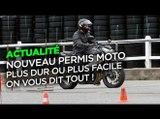 Nouveau permis moto 2020 - plus facile ou plus dur