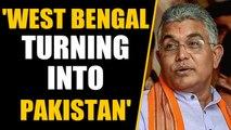 West Bengal BJP Chief Dilip Ghosh attacks Mamata Banerjee, says Bengal turning to Pakistan|Oneindia