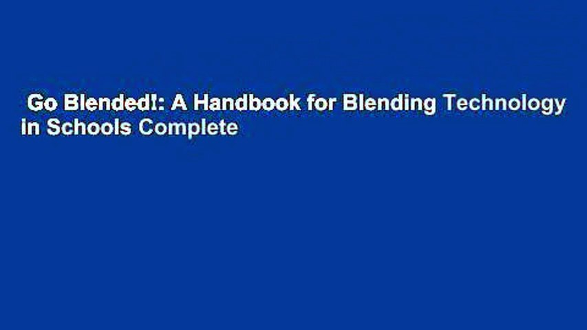 Go Blended!: A Handbook for Blending Technology in Schools Complete