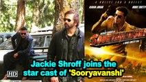 Jackie Shroff joins the star cast of 'Sooryavanshi'