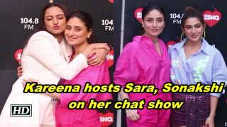Kareena hosts Sara,Sonakshi on her chat show