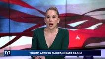 Trump Lawyer Makes INSANE Claim