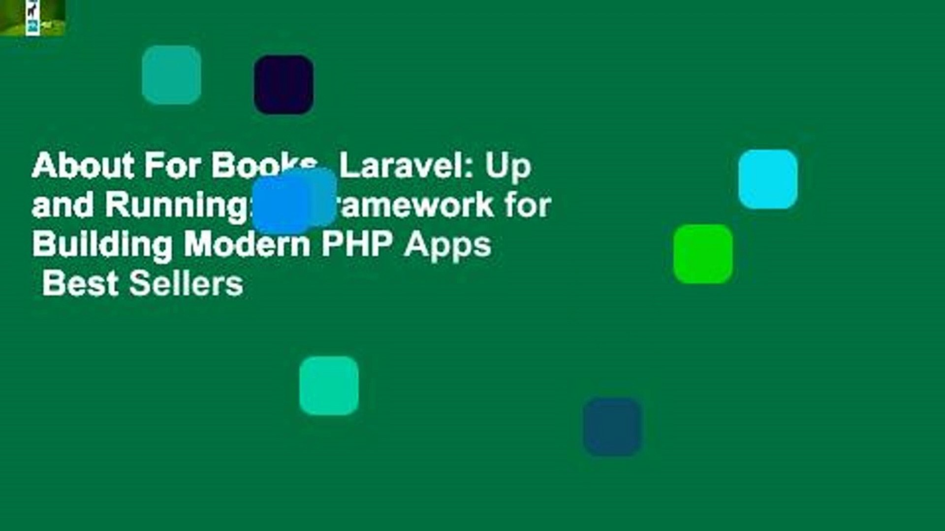 A Framework for Building Modern PHP Apps Laravel Up and Running