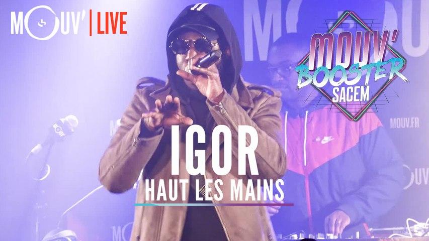 """IGOR : """"Haut les mains"""" (Live @Mouv' Booster Sacem)"""