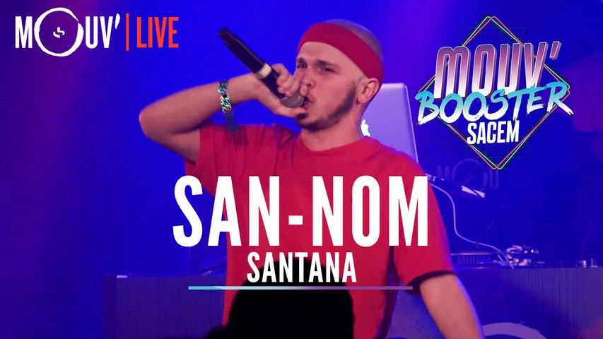 "SAN-NOM : ""Santana"" (Live @Mouv' Booster Sacem)"