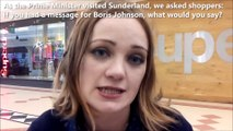 We asked Sunderland shoppers: what's your message for Boris Johnson?
