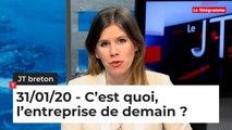 JT breton du vendredi 31 janvier 2020 : C'est quoi, l'entreprise de demain ?