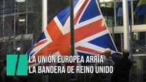 Retiran la bandera de Reino Unido de la instituciones europeas
