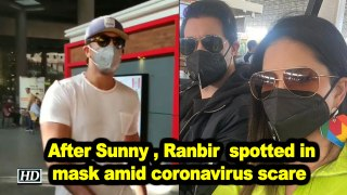 After Sunny Leone, Ranbir Kapoor spotted in mask amid coronavirus scare