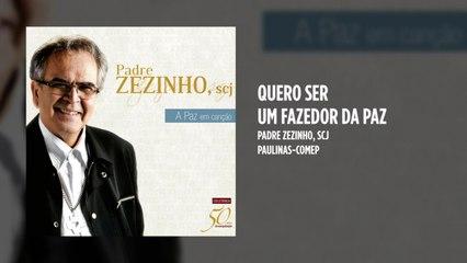 Padre Zezinho, scj - Quero ser um fazedor da paz