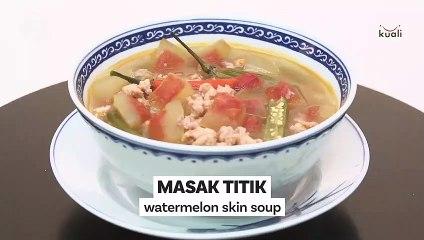 Masak Titik (Watermelon Skin Soup)