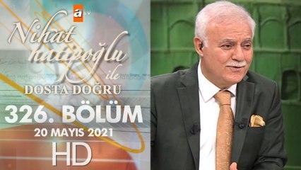 Nihat Hatipoğlu ile Dosta Doğru - 20 Mayıs 2021