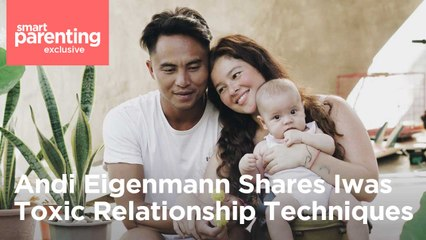 Andi Eigenmann Shares Iwas Toxic Relationship Techniques   Smart Parenting