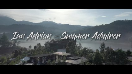 Ian Adrian - Summer Admirer (Official Music Video)