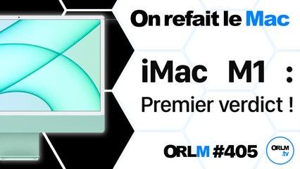 iMac M1, premier verdict   ORLM-405