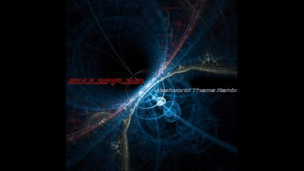 Soularflair - Westworld Theme Remix