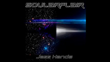 Soularflair - Jazz Hands!