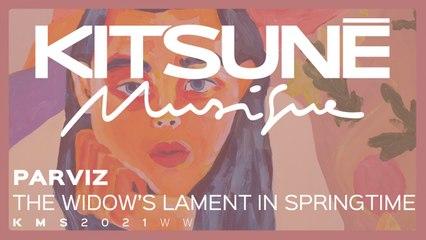 Parviz - The Widow's Lament In Springtime - | Kitsuné Musique