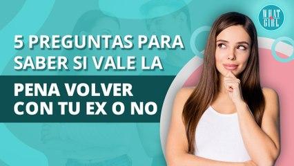 5 preguntas que debes hacerte si quieres volver con tu exnovio | 5 questions to ask yourself if you want to get back with your ex