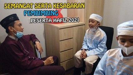 KESABARAN SERTA SEMANGAT PARA PEMBIMBING HAFIZ 2021.