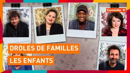 Drôles de Familles - Les enfants - Comédie+
