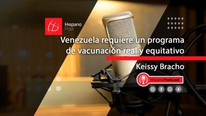HispanoPostCast Keissy Bracho, Venezuela requiere un programa de vacunación real y equitativo