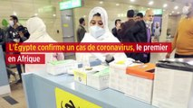 L'Égypte confirme un cas de coronavirus, le premier en Afrique