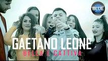 Gaetano Leone - Bella E Cattiva (Video Ufficiale 2020)