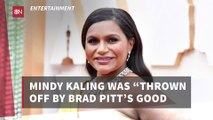 Mindy Kaling Is Impressed By Brad Pitt