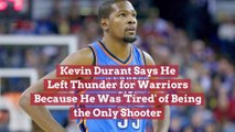 Kevin Durant On Why He Left The Thunder