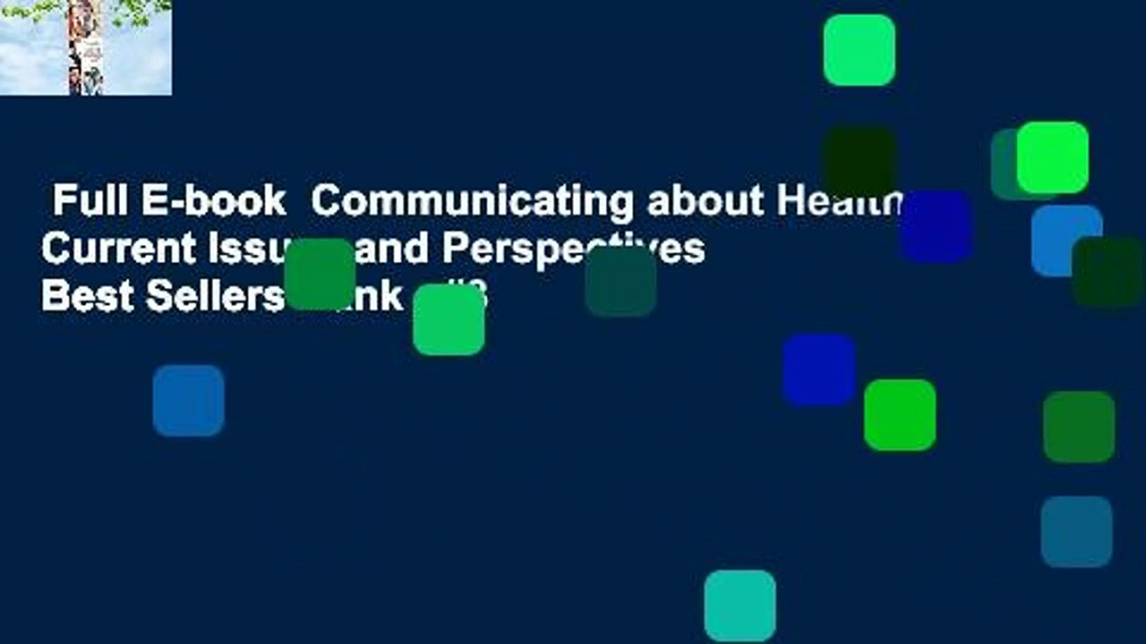 Full E-book  Communicating about Health: Current Issues and Perspectives  Best Sellers Rank : #3
