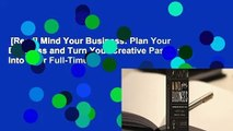 [Read] Mind Your Business  Plan Your Business and Turn Your Creative Passion Into Your Full-Time