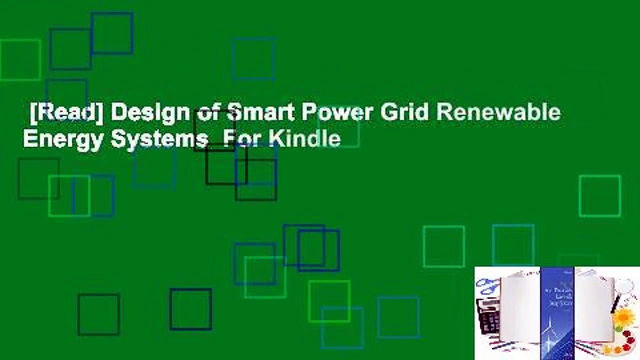 Read Design Of Smart Power Grid Renewable Energy Systems For Kindle Video Dailymotion