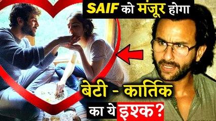 Will Saif Ali Khan Accept Sara Ali Khan And Kartik Aryan's Relationship