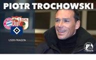 Aston Villa, OL Hamburg, Investitionen: Ex-Nationalspieler Piotr Trochowski beantwortet eure Fragen
