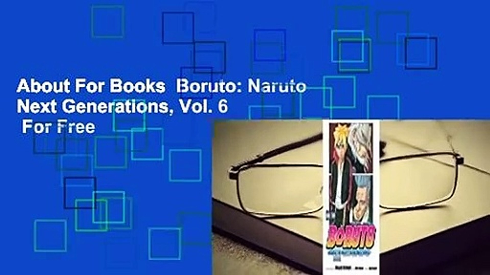 About For Books  Boruto: Naruto Next Generations, Vol. 6  For Free