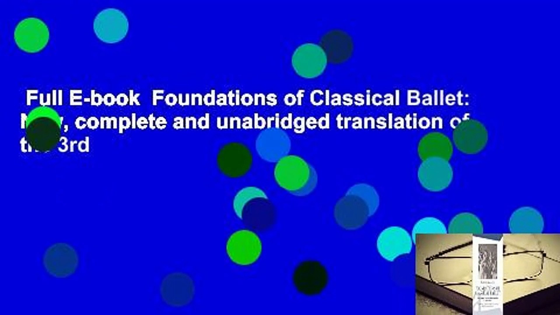 complete and unabridged translation of the 3rd edition New Foundations of Classical Ballet