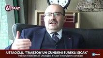 Trabzon Valisi İsmail Ustaoğlu, 'Trabzonspor'dan keyif alıyorum'