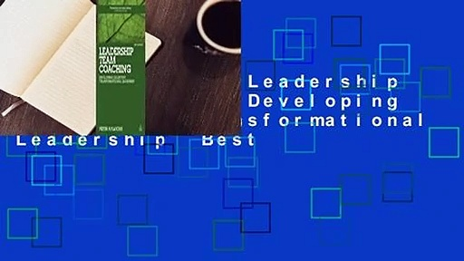 Full Version  Leadership Team Coaching: Developing Collective Transformational Leadership  Best