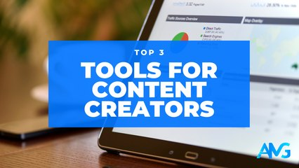 Top 3 Tools To Use As A Content Creator