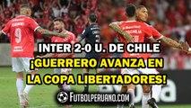 PAOLO GUERRERO: INTER 2-0 U. DE CHILE | GOLES | EL 'DEPREDADOR' AVANZA EN COPA LIBERTADORES