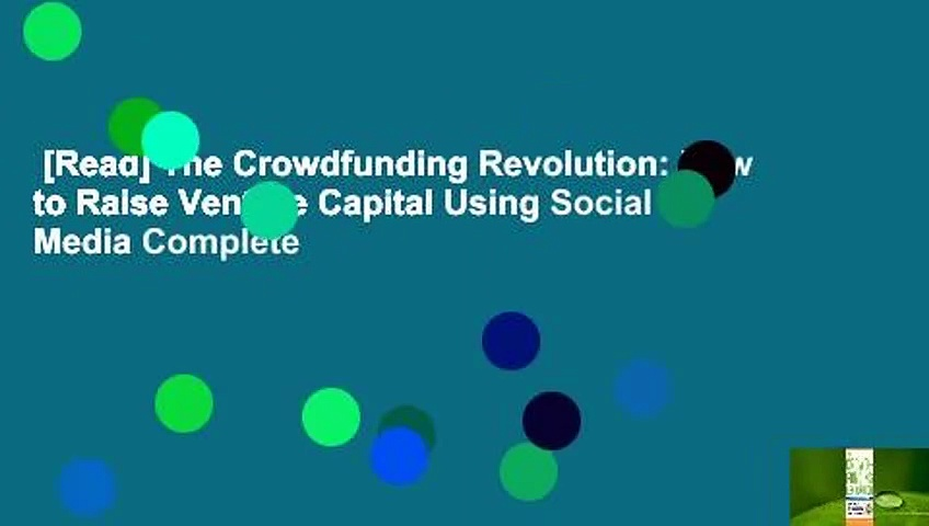 [Read] The Crowdfunding Revolution: How to Raise Venture Capital Using Social Media Complete
