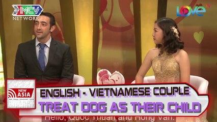 English-Vietnamese couple treat dog as their child