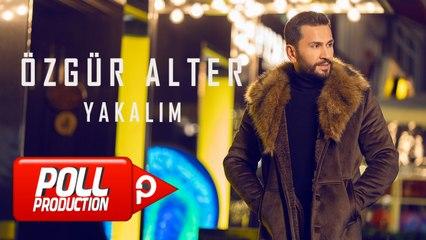 Özgür Alter - Yakalım - (Official Lyric Video)