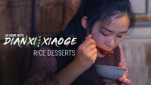 Dianxi Xiaoge's Homemade Rice Cakes and Fermented Rice Soup (At Home With DXXG - S1E2)