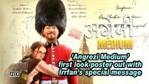 'Angrezi Medium' first look poster out with Irrfan's special message