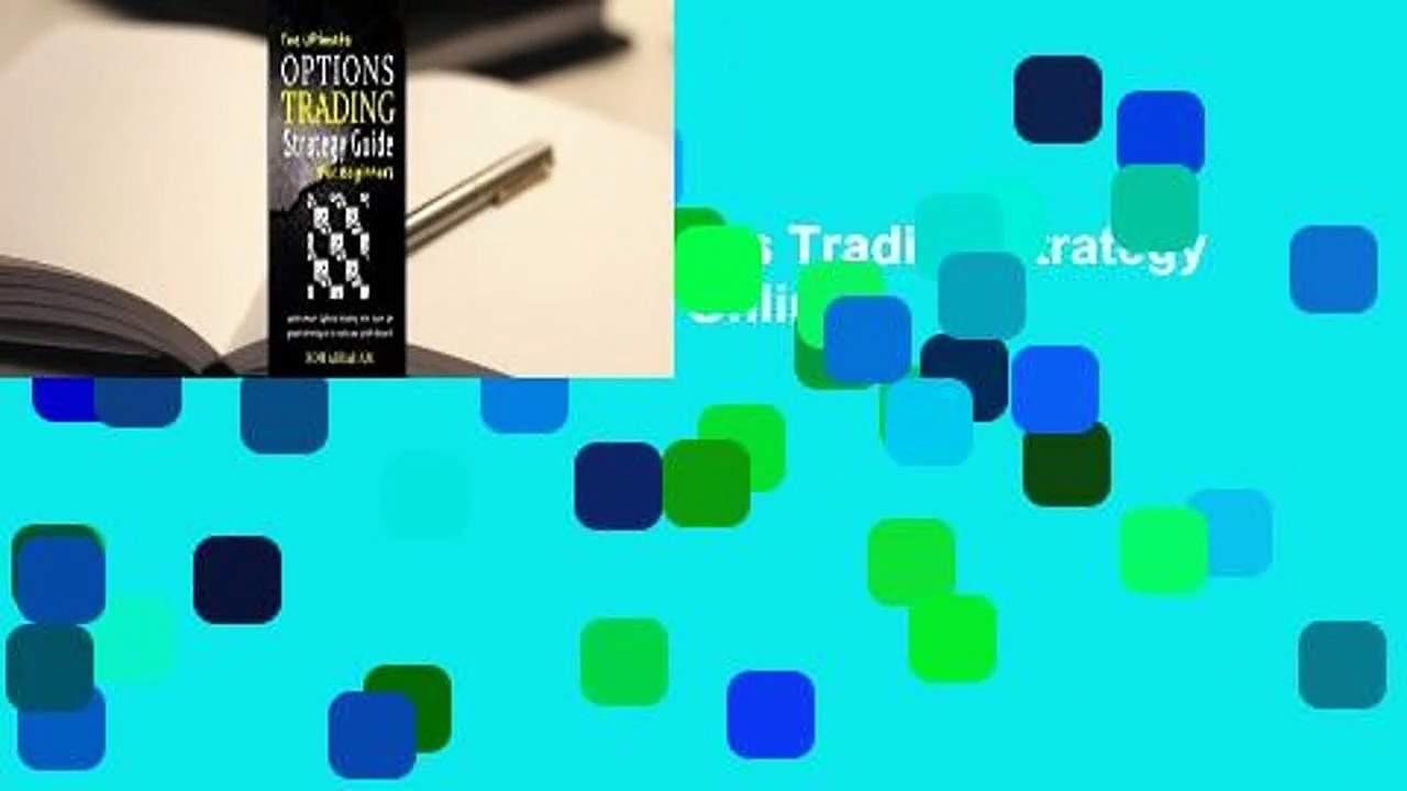 [Read] The Ultimate Options Trading Strategy Guide for Beginners  For Online